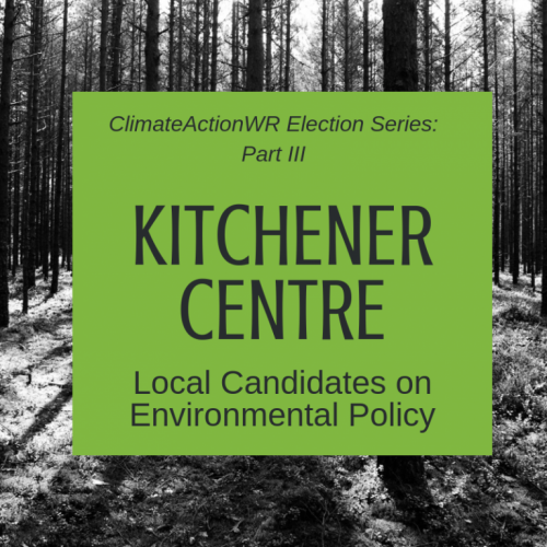 Kitchener Centre – Local Candidates on Environmental Policy