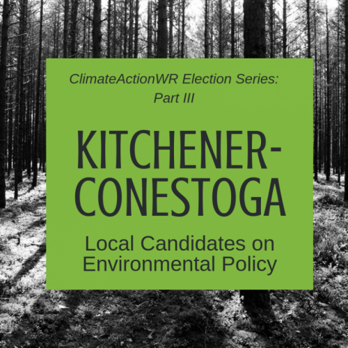 Kitchener-Conestoga – Local Candidates on Environmental Policy