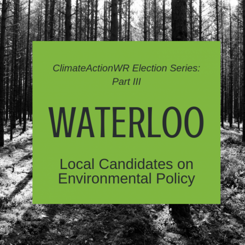 Waterloo – Local Candidates on Environmental Policy