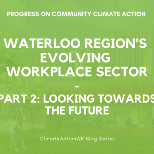 Waterloo Region's Evolving Workplace Sector | Part 2: Looking Towards the Future