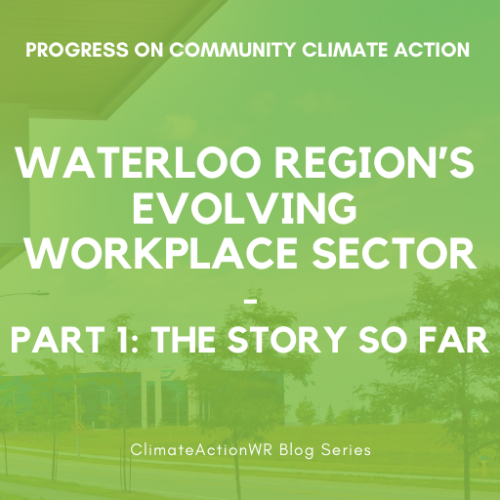 Waterloo Region's Evolving Workplace Sector | Part 1: The Story So Far