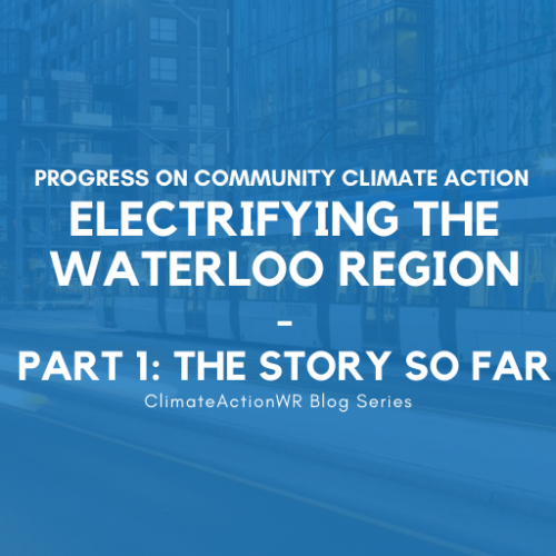 Electrifying the Waterloo Region | Part One: The Story So Far