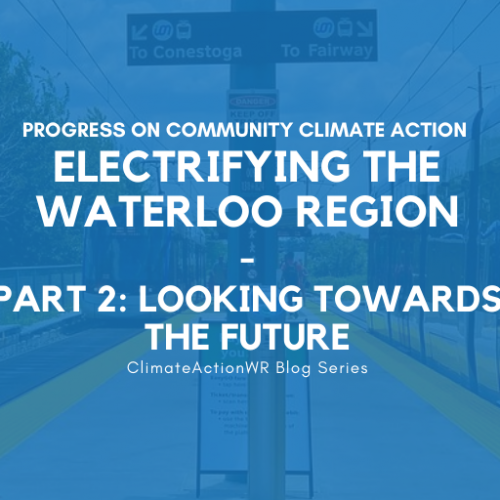 Electrifying the Waterloo Region | Part Two: Looking Towards the Future