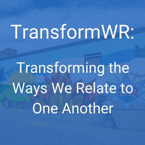Transforming the Ways We Relate to One Another